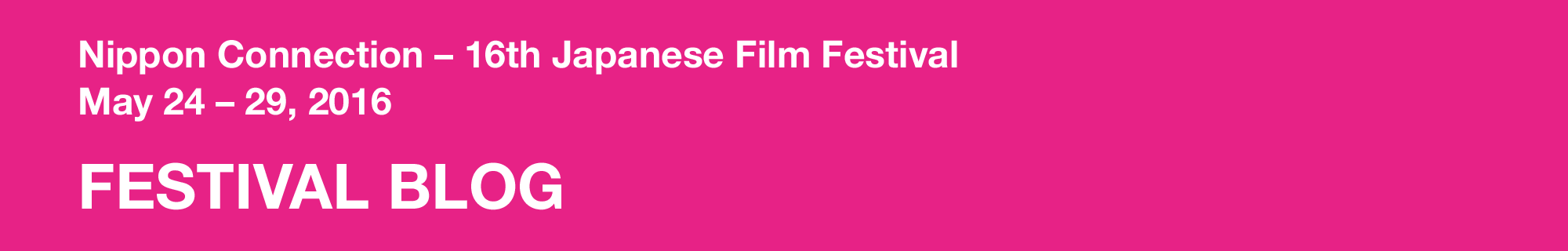NIPPON CONNECTION – 16th Japanese Film Festival May 24 to 29, 2016